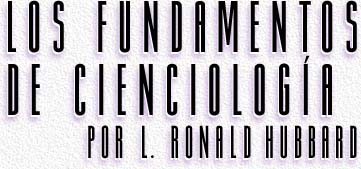 Los Fundamentos de Scientology por L. Ronald Hubbard(Part 2/6)